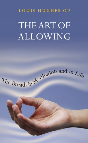 Louis Hughes - The Art of Allowing: The Breath in Meditation and in Life by Louis Huges OP