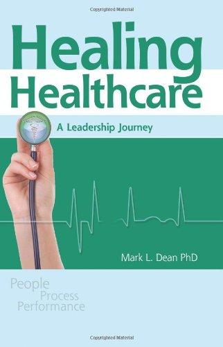 Healing Healthcare: A Leadership Journey