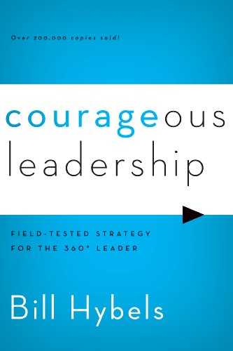 Download Courageous Leadership: Field-Tested Strategy for the 360° Leader