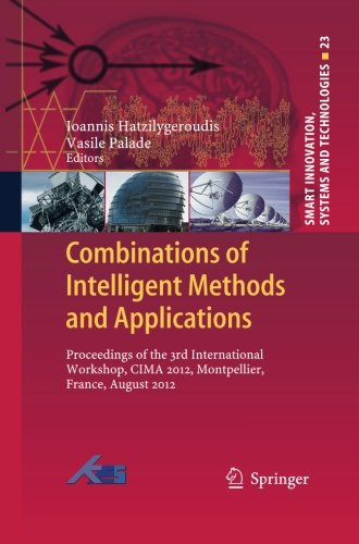 Combinations of Intelligent Methods and Applications: Proceedings of the 3rd International Workshop, CIMA 2012, Montpell