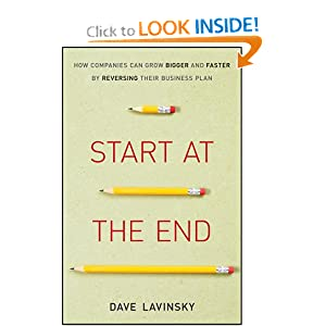 Start at the End: How Companies Can Grow Bigger and Faster by Reversing Their Business Plan download