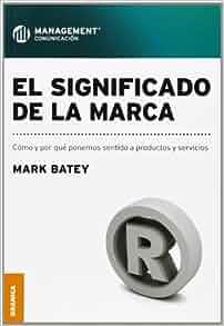El Significado de La Marca (Spanish Edition): Mark Batey