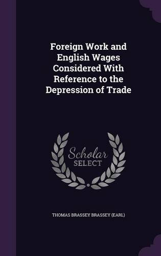 Foreign Work and English Wages Considered With Reference to the Depression of Trade