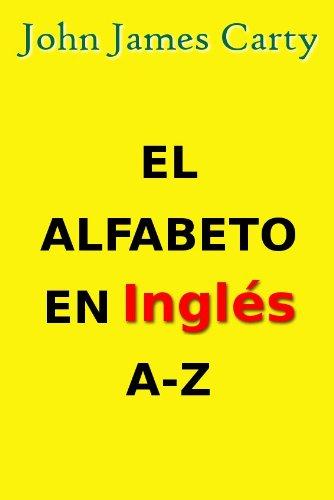 John James Carty - El Alfabeto en Inglés A-Z (Spanish Edition)