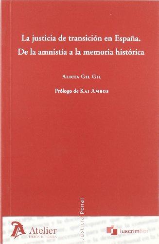 Justicia de transicion en españa: de la amnistia a la memoria historica.