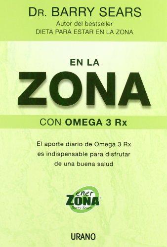En La Zona Con Omega 3 Rx (Spanish Edition) (Omega 3 Barry Sears compare prices)