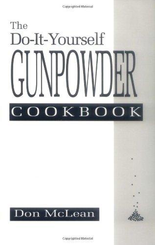 The Do-it-Yourself Gunpowder Cookbook