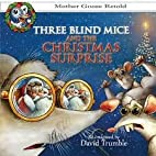 Three Blind Mice & the Christmas Surprise…