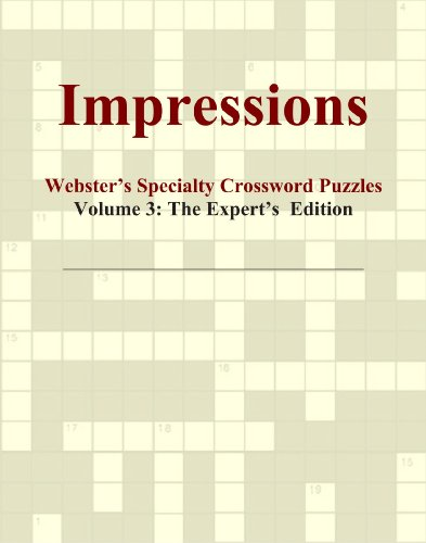 Impressions - Webster's Specialty Crossword Puzzles, Volume 3: The Expert's Edition
