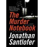 img - for The Murder Notebook [ THE MURDER NOTEBOOK ] By Santlofer, Jonathan ( Author )Oct-01-2009 Paperback book / textbook / text book