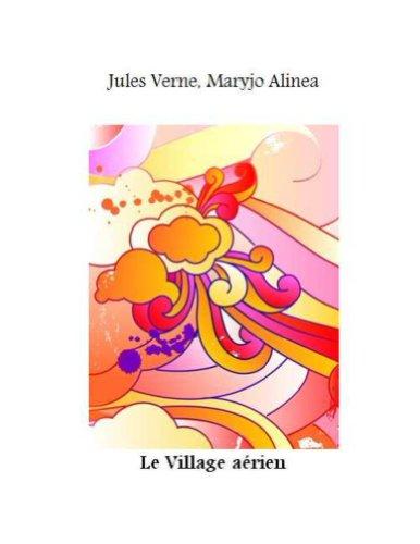 Jules Verne - Le Village aerien (illustré) (French Edition)
