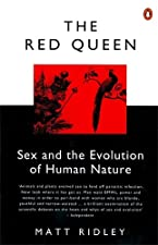 The Red Queen Sex and the Evolution of Human Nature by Matt Ridley