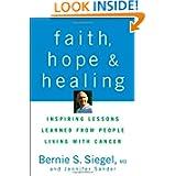 Faith, Hope & Healing, by Bernie Siegel