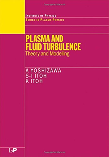 Plasma and Fluid Turbulence: Theory and Modelling (Series in Plasma Physics)