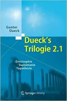 Dueck's Trilogie 2.0: Omnisophie - Supramanie - Topothesie (German Edition) online