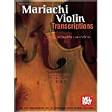 img - for Mel Bay presents Mariachi Violin Transcriptions [Paperback] [2002] Laura Garciacano Sobrino book / textbook / text book
