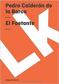 El Faetonte (Teatro) (Spanish Edition): Pedro Calderón de