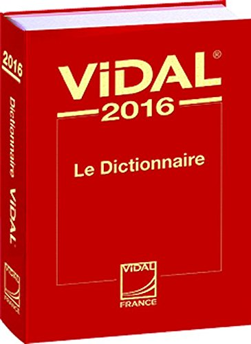 Dictionnaire Vidal 2016 (French PDR - Physician's Desk Reference)  [Vidal] (Tapa Dura)