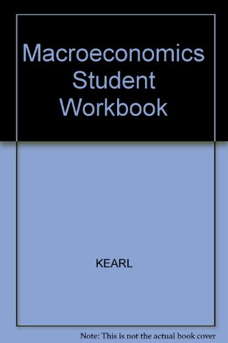 Macroeconomics Student Workbook