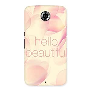 Special Hello Beautiful Multicolor Back Case Cover for Nexsus 6