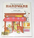 The Secret Life of Hardware: A Science Experiment Book (0397319991) by Cobb, Vicki
