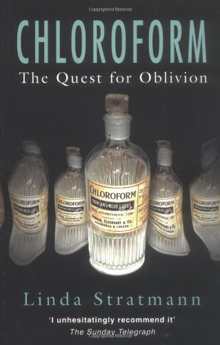 Chloroform: The Quest for Oblivion