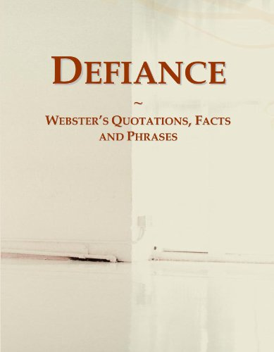 Defiance: Webster's Quotations, Facts and Phrases