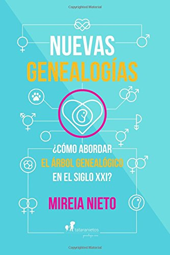 Nuevas genealogias: ¿Como abordar el arbol genealogico en el siglo XXI?  [Nieto, Mireia] (Tapa Blanda)