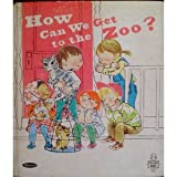 img - for How can we get to the zoo? (A Tell-a-tale book) book / textbook / text book
