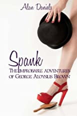 Spank: The Improbable Adventures of George Aloysius Brown
