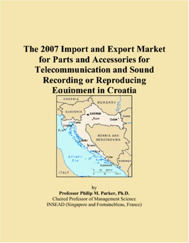 The 2007 Import and Export Market for Parts and Accessories for Telecommunication and Sound Recording or Reproducing Equipment in Croatia