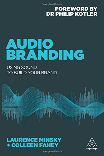 Audio Branding: Using Sound to Build Your Brand [Minsky, Laurence - Fahey, Colleen] (Tapa Blanda)