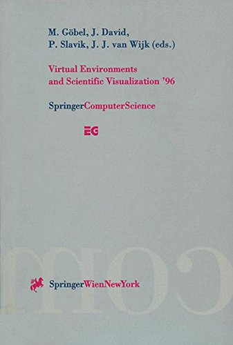 Virtual Environments and Scientific Visualization '96: Proceedings of the Eurographics Workshops in Monte Carlo, Monaco, February 19-20, 1996, and in Prague, Czech Republic, April 23-25, 1996