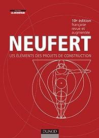 Les El�ments des projets de construction: L'homme, mesure de toutes choses par Ernst Neufert