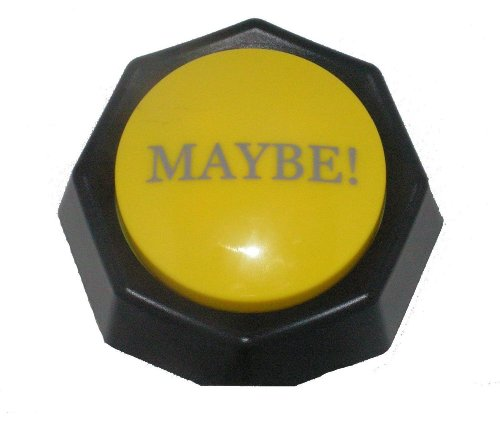 The MAYBE Button-Electronic Voice Toy-Gag Gift