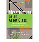 img - for Infrastructure as an Asset Class: Investment Strategies, Project Finance and PPP (Wiley Finance (Hardcover)) (Hardback) - Common book / textbook / text book