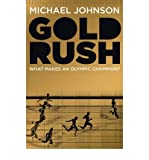 Michael Johnson [ GOLD RUSH BLOOD, SWEAT, TEARS AND THE OLYMPIC DREAM BY JOHNSON, MICHAEL](AUTHOR)HARDBACK