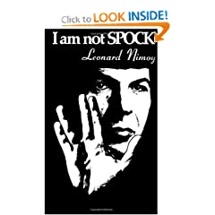 I Am Not Spock by Leonard Nimoy