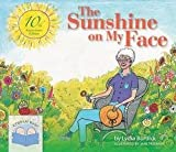 img - for Lydia Burdick: The Sunshine on My Face : A Read-Aloud Book for Memory-Challenged Adults, 10th Anniversary Edition (Large Print Hardcover - Anniv. Ed.); 2004 Edition book / textbook / text book