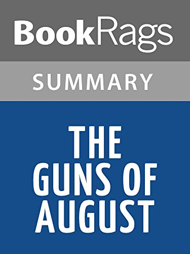 BookRags - The Guns of August by Barbara W. Tuchman l Summary & Study Guide