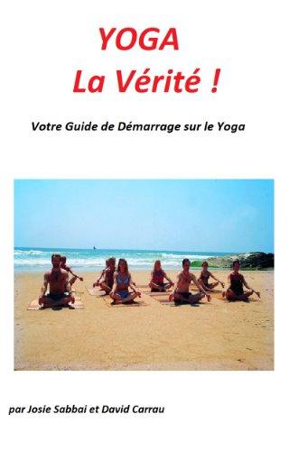 Couverture du livre YOGA - La Véritée ! Votre guide de Démarrage sur le Yoga
