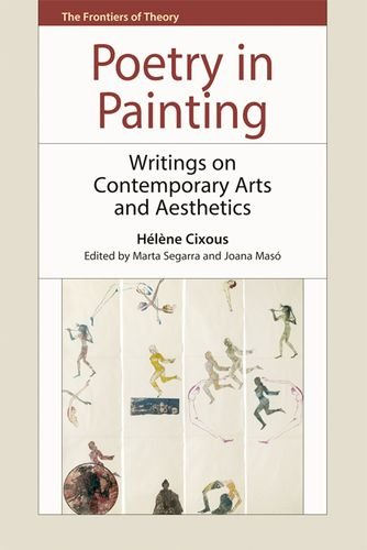 Poetry in Painting: Writings on Contemporary Artsand Aesthetics (The Frontiers of Theory)