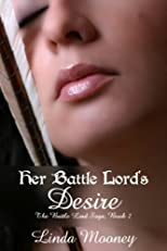 Her Battle Lord's Desire (The Battle Lord Saga)