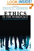 Ethics in the Workplace: Tools and Tactics for Organizational Transformation