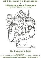 220 Chromatic Exercises + 1165 Jazz Lines Phrases for the Modern Improviser (English Edition)
