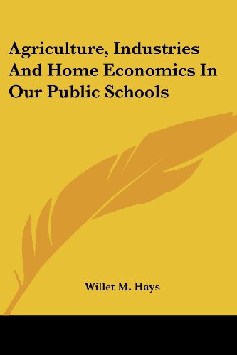 Agriculture, Industries and Home Economics in Our Public Schools