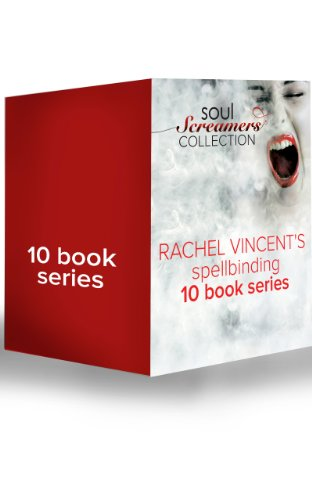 Rachel Vincent - Soul Screamers Collection (Soul Screamers - Book 1): My Soul to Lose / Reaper / My Soul to Take / My Soul to Save / My Soul to Keep / My Soul to Steal ... to Sleep / Before I Wake / With All My Soul