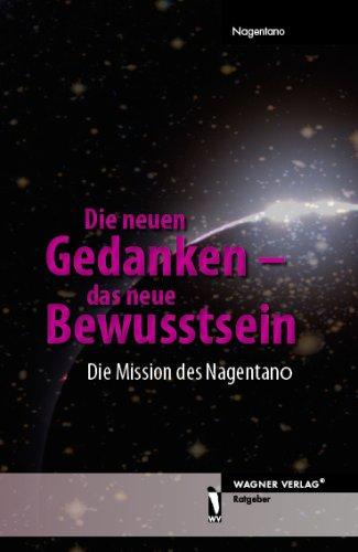 Buch: Die neuen Gedanken - das neue Bewusstsein: Die Mission des Nagentano