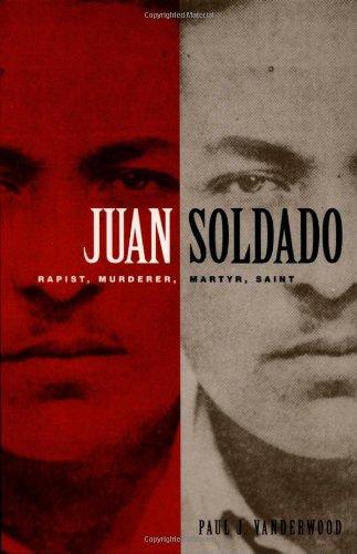 Juan Soldado: Rapist, Murderer, Martyr, Saint (American...