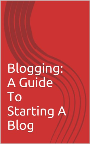 Blogging: A Guide To Starting A Blog